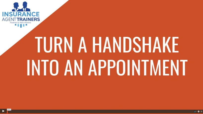 TURN A HANDSHAKE INTO AN APPOINTMENT